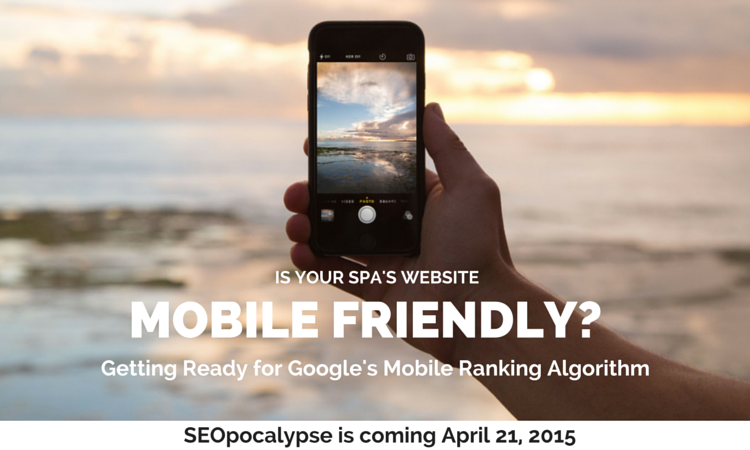 Is your Spa Website ready for Google's Mobile Algorithm Changes?