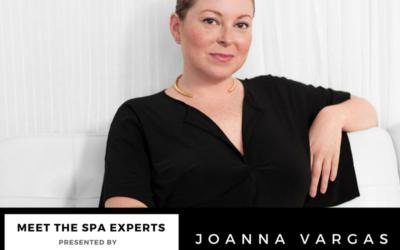 Meet The Spa Experts: Joanna Vargas